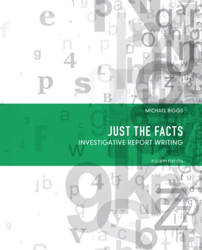Just the Facts Investigative Report Writing 4th 2012 (Revised) edition cover