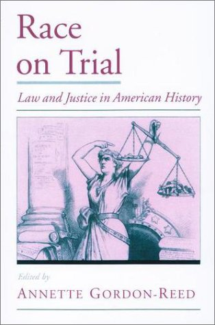 Race on Trial Law and Justice in American History  2002 edition cover