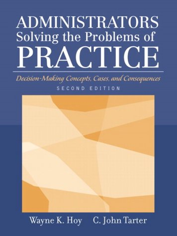 Administrators Solving the Problems of Practice Decision-Making Concepts, Cases, and Consequences 2nd 2004 (Revised) edition cover