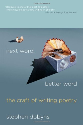 Next Word, Better Word The Craft of Writing Poetry  2011 edition cover