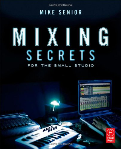 Mixing Secrets for the Small Studio   2011 edition cover