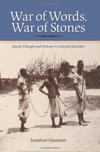 War of Words, War of Stones Racial Thought and Violence in Colonial Zanzibar  2011 edition cover