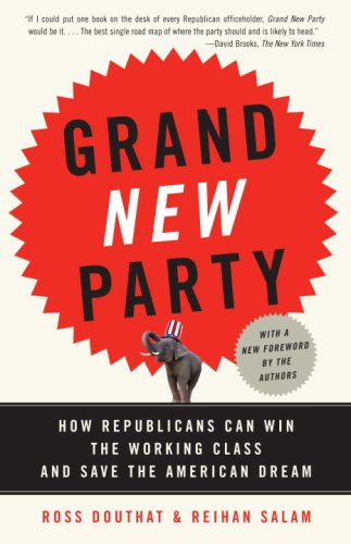 Grand New Party How Republicans Can Win the Working Class and Save the American Dream  2009 9780307277800 Front Cover