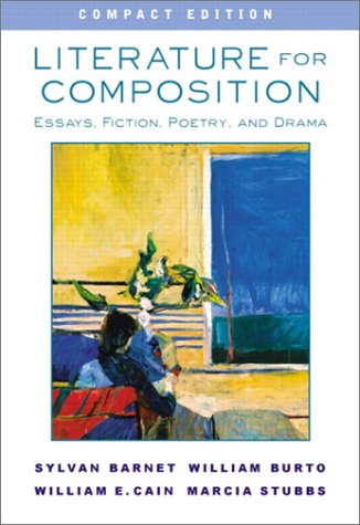 Literature for Composition Essays, Fiction, Poetry, and Drama, Compact Edition 6th 2003 9780321107800 Front Cover