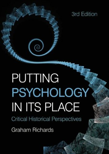 Putting Psychology in Its Place Critical Historical Perspectives 3rd 2010 (Revised) 9780415455800 Front Cover