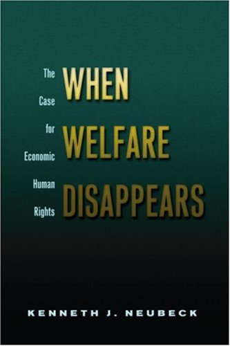 When Welfare Disappears The Case for Economic Human Rights  2006 edition cover