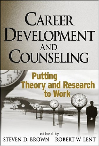 Career Development and Counseling Putting Theory and Research to Work  2005 edition cover