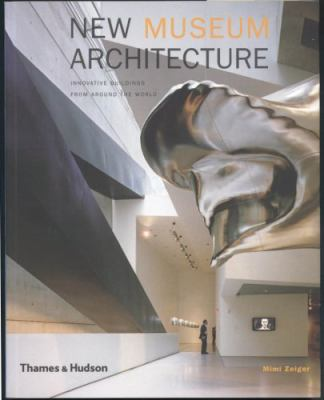 New Museum Architecture: Innovative Buildings from Around the World (Architecture & Design S.) N/A edition cover