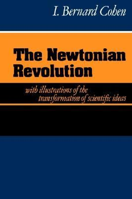Newtonian Revolution  N/A 9780521273800 Front Cover
