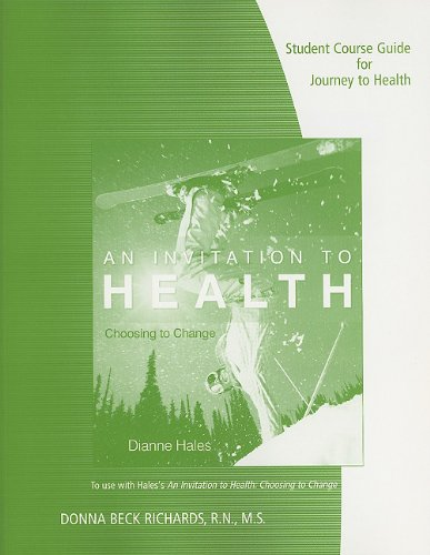 Student Course Guide for Hales' an Invitation to Health: Choosing to Change, 14th  14th 2011 9780538497800 Front Cover