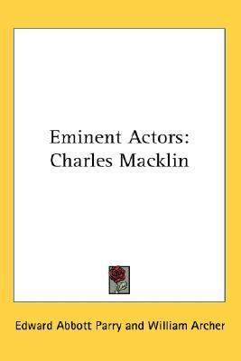 Eminent Actors : Charles Macklin N/A 9780548131800 Front Cover