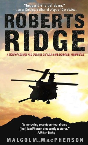 Roberts Ridge A Story of Courage and Sacrifice on Takur Ghar Mountain, Afghanistan N/A 9780553586800 Front Cover