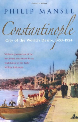 Constantinople City of the World's Desire, 1453-1924  2006 edition cover