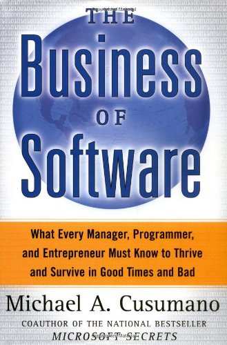 Business of Software What Every Manager, Programmer, and Entrepreneur Must Know to Thrive and Survive in Good Times and Bad  2004 edition cover