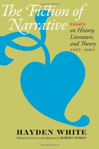 Fiction of Narrative Essays on History, Literature, and Theory, 1957-2007  2010 edition cover