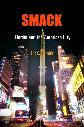 Smack Heroin and the American City  2008 9780812221800 Front Cover