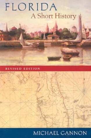 Florida A Short History  2003 (Revised) edition cover