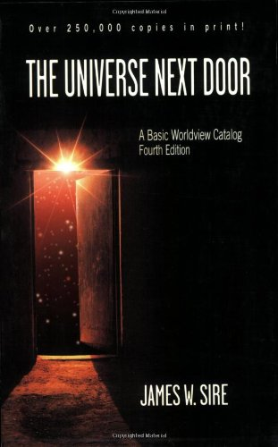 Universe Next Door A Basic Worldview Catalog 4th 2004 (Revised) edition cover