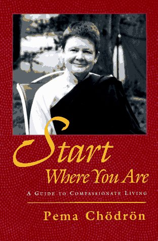 Start Where You Are A Guide to Compassionate Living  1994 edition cover