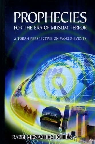Prophecies for the Era of Muslim Terror: A Torah Perspective on World Events  2007 9780978833800 Front Cover