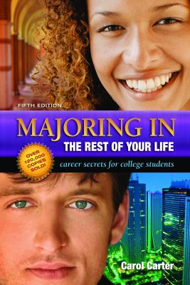 Majoring in the Rest of Your Life Career Secrets for College Students N/A edition cover