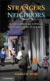 Strangers and Neighbors Multiculturalism, Conflict, and Community in America  2013 edition cover
