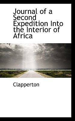 Journal of a Second Expedition into the Interior of Afric  N/A 9781116700800 Front Cover