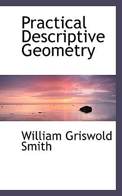 Practical Descriptive Geometry  N/A 9781116797800 Front Cover