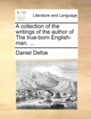 Collection of the Writings of the Author of the True-Born English-Man  N/A 9781170524800 Front Cover