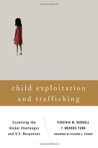 Child Exploitation and Trafficking Examining the Global Challenges and U. S. Responses  2011 edition cover