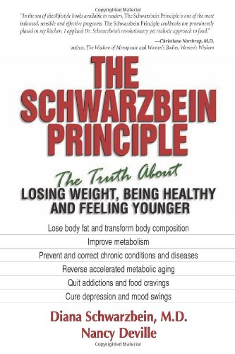 Schwarzbein Principle The Truth about Losing Weight, Being Healthy and Feeling Younger  1999 9781558746800 Front Cover