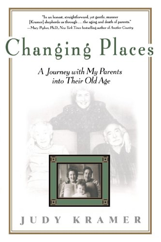 Changing Places A Journey with My Parents into Their Old Age Reprint  9781573228800 Front Cover