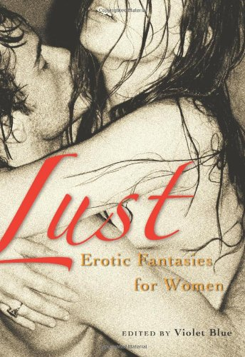 Lust Erotic Fantasies for Women  2007 edition cover