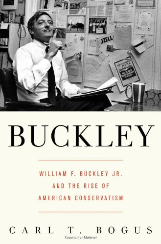Buckley William F. Buckley Jr. and the Rise of American Conservatism  2011 edition cover