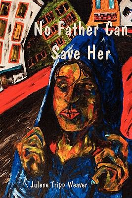 No Father Can Save Her  N/A 9781935514800 Front Cover