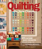 Quilting the New Classics   2014 9781936096800 Front Cover
