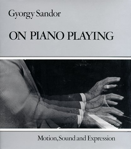 On Piano Playing Motion, Sound and Expression  1995 9780028722801 Front Cover