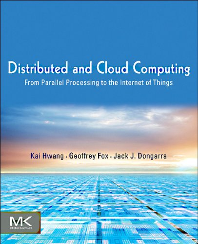Distributed and Cloud Computing From Parallel Processing to the Internet of Things  2011 edition cover