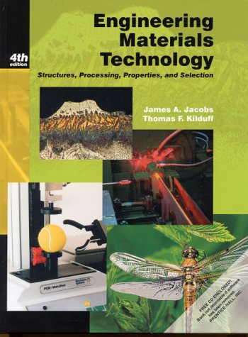 Engineering Materials Technology Structures, Processing, Properties and Selection 4th 2001 edition cover