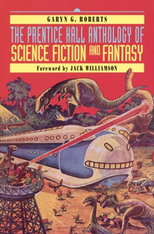 Prentice Hall Anthology of Science Fiction and Fantasy   2001 9780130212801 Front Cover