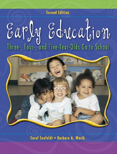 Early Education Three, Four, and Five Year Olds Go to School 2nd 2006 (Revised) edition cover