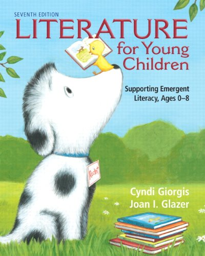 Literature for Young Children Supporting Emergent Literacy, Ages 0-8 7th 2013 (Revised) edition cover