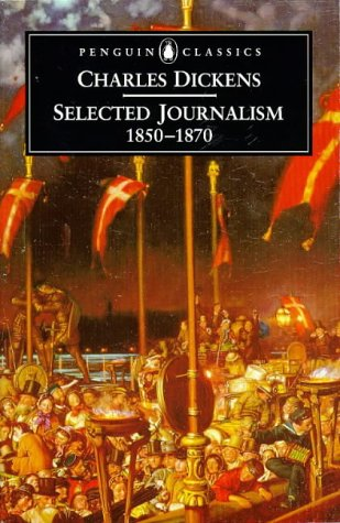 Charles Dickens - Selected Journalism, 1850-1870   1997 edition cover