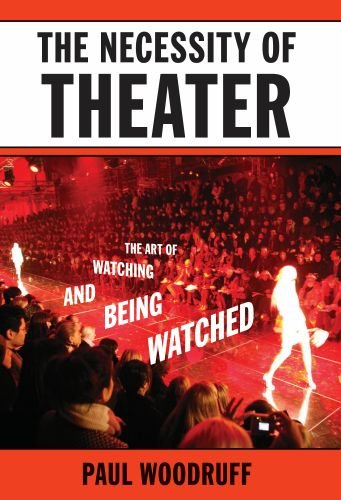 Necessity of Theater The Art of Watching and Being Watched  2010 edition cover