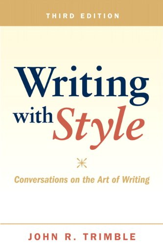 Writing with Style Conversations on the Art of Writing 3rd 2011 (Revised) 9780205028801 Front Cover