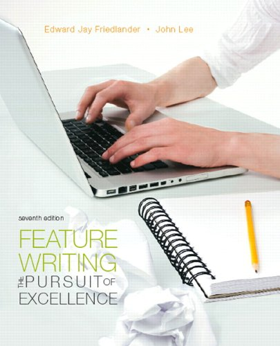 Feature Writing The Pursuit of Excellence 7th 2011 edition cover
