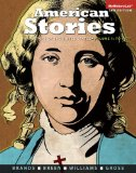 American Stories A History of the United States, Volume 1 Plus NEW MyHistoryLab with Pearson EText -- Access Card Package 3rd 2015 9780205990801 Front Cover