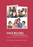 Child Welfare for the 21st Century A Handbook of Practices, Policies, and Programs 2nd 2014 edition cover