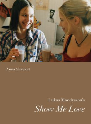 Lukas Moodysson's Show Me Love   2012 edition cover