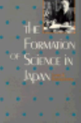 Formation of Science in Japan Building a Research Tradition Reprint  9780300055801 Front Cover